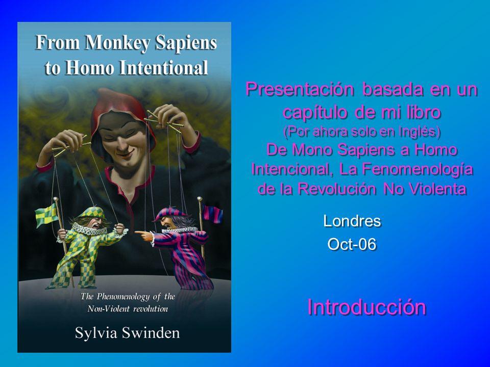 Presentación basada en un capítulo de mi libro (Por ahora solo en Inglés) De Mono Sapiens a Homo Intencional, La Fenomenología de la Revolución No Vio