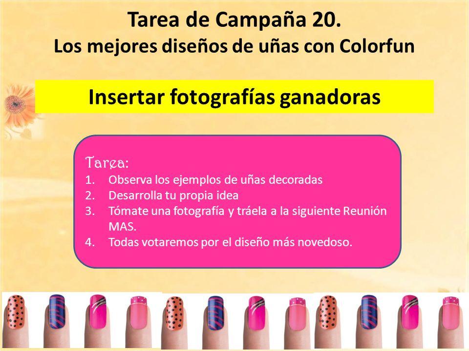 Tarea de Campaña 20. Los mejores diseños de uñas con Colorfun Tarea: 1.Observa los ejemplos de uñas decoradas 2.Desarrolla tu propia idea 3.Tómate una