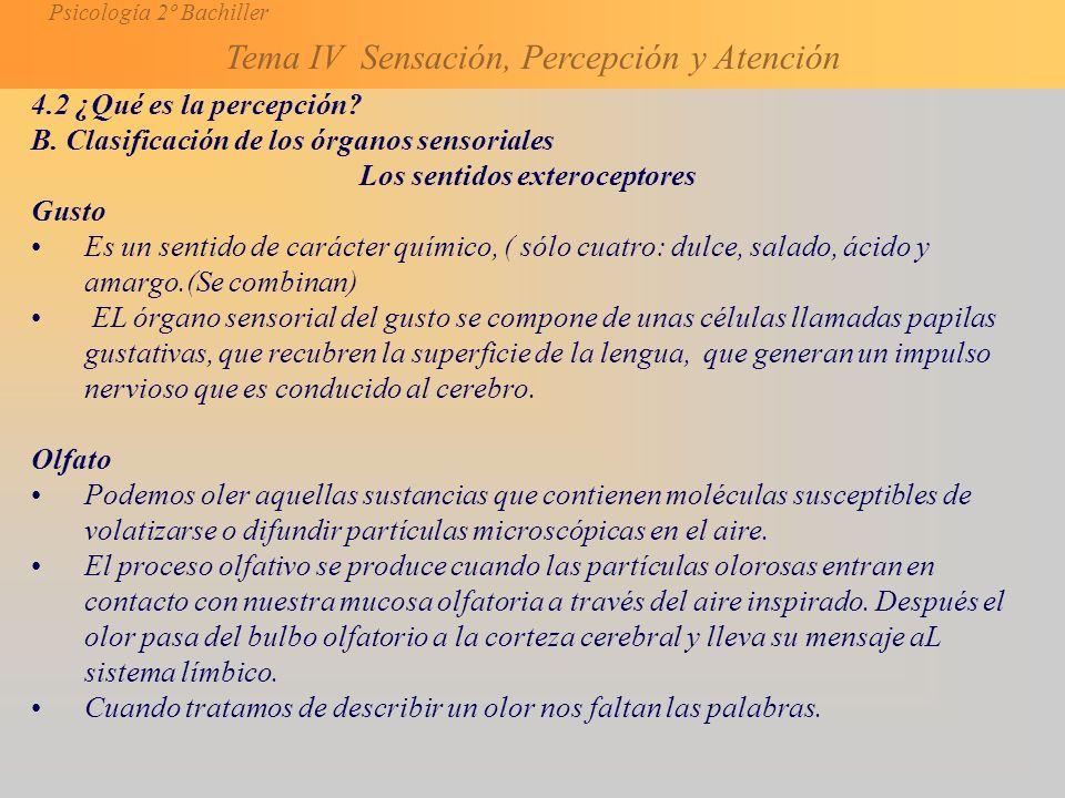 Psicología 2º Bachiller Tema IV Sensación, Percepción y Atención 4.2 ¿Qué es la percepción.