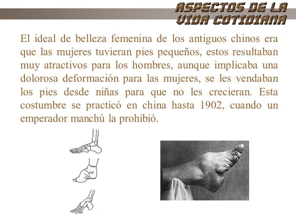 El ideal de belleza femenina de los antiguos chinos era que las mujeres tuvieran pies pequeños, estos resultaban muy atractivos para los hombres, aunq