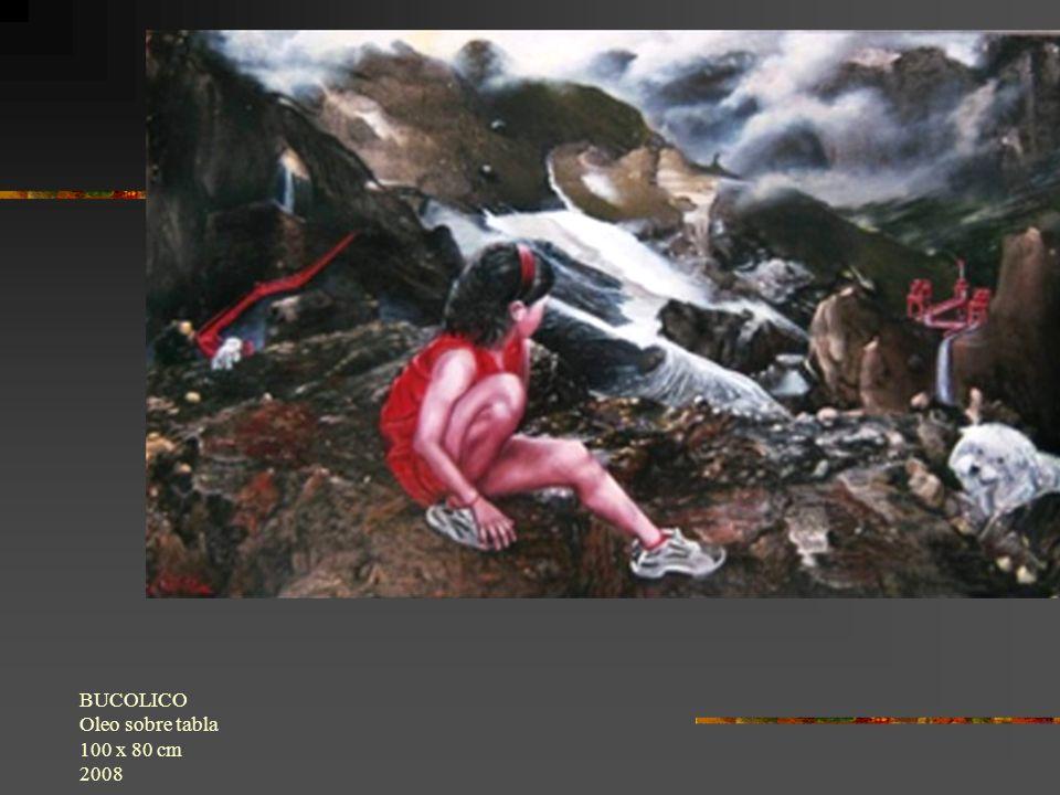 BUCOLICO Oleo sobre tabla 100 x 80 cm 2008