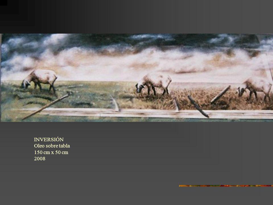 INVERSIÓN Oleo sobre tabla 150 cm x 50 cm 2008