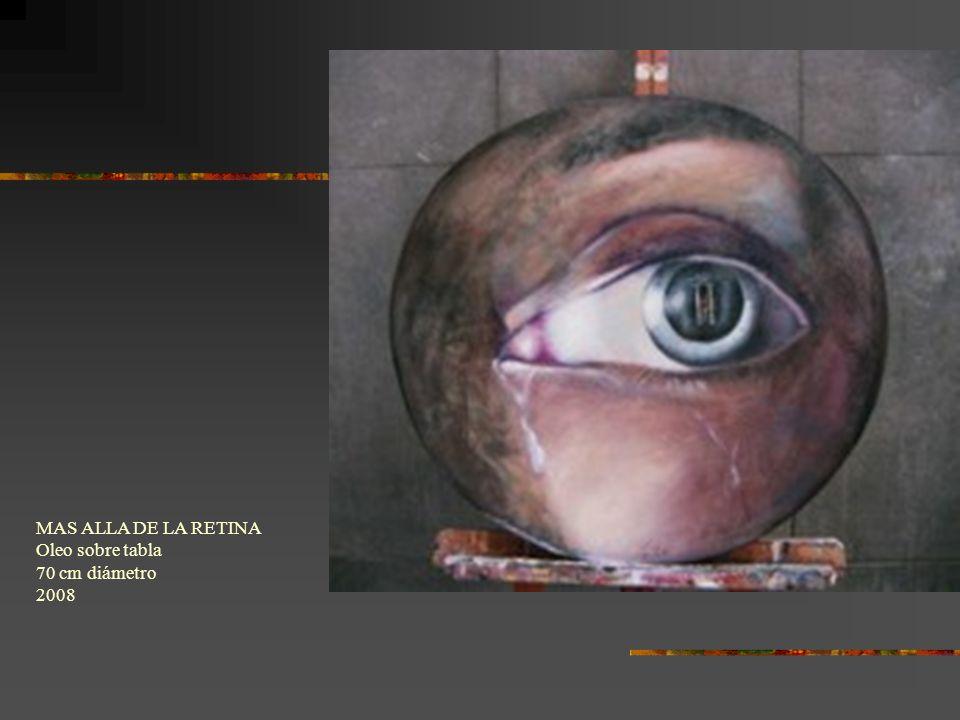 MAS ALLA DE LA RETINA Oleo sobre tabla 70 cm diámetro 2008