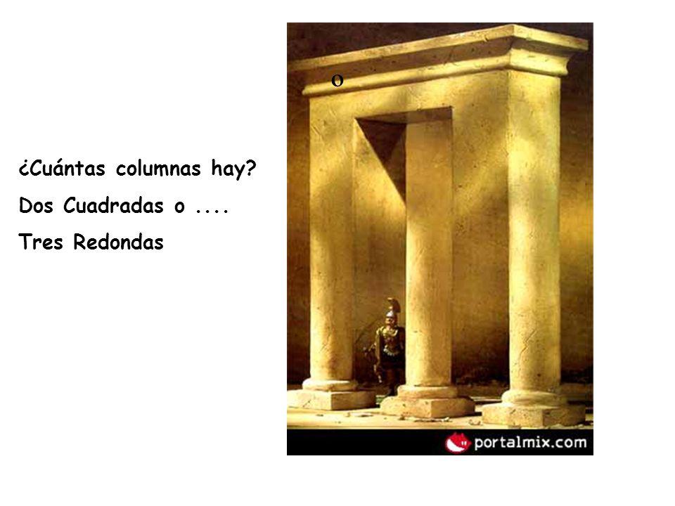 ¿Cuántas columnas hay? Dos Cuadradas o.... Tres Redondas º