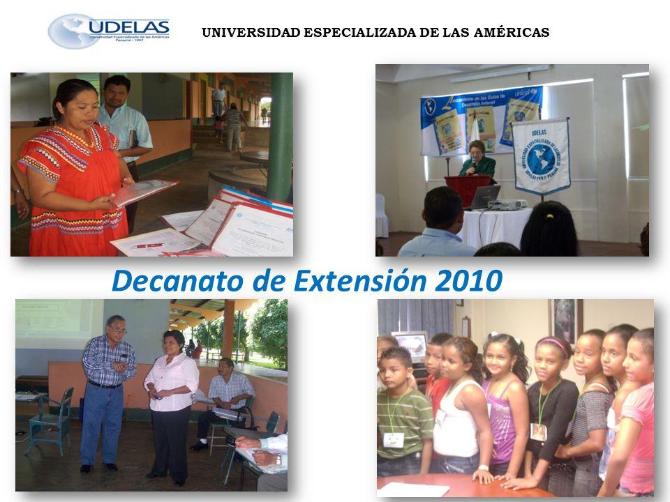 Decanato de Extensión 2010 UNIVERSIDAD ESPECIALIZADA DE LAS AMÉRICAS