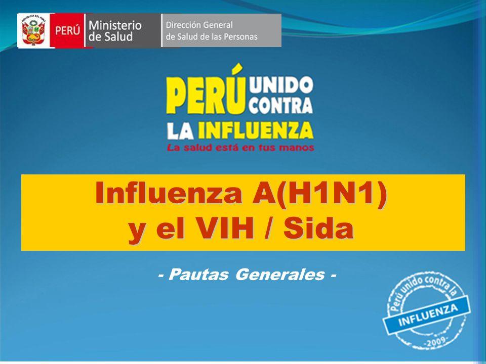 Influenza A(H1N1) y el VIH / Sida - Pautas Generales -