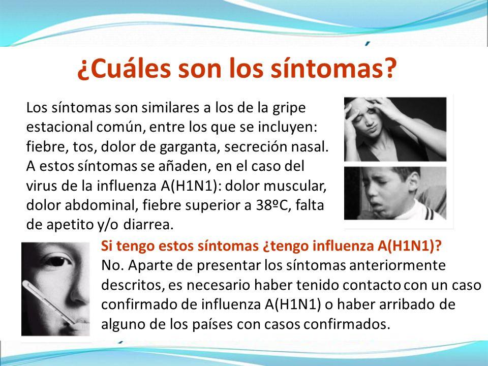 ¿Cuáles son los síntomas.Si tengo estos síntomas ¿tengo influenza A(H1N1).