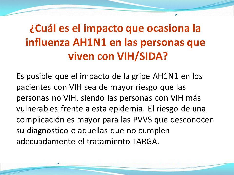 ¿Cuál es el impacto que ocasiona la influenza AH1N1 en las personas que viven con VIH/SIDA.