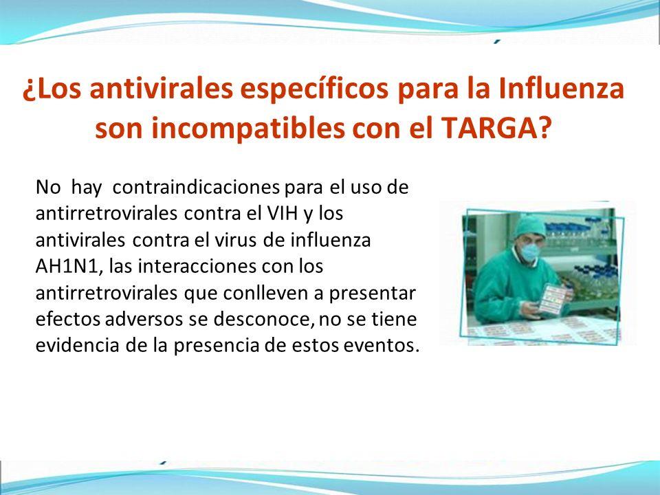 ¿Los antivirales específicos para la Influenza son incompatibles con el TARGA.