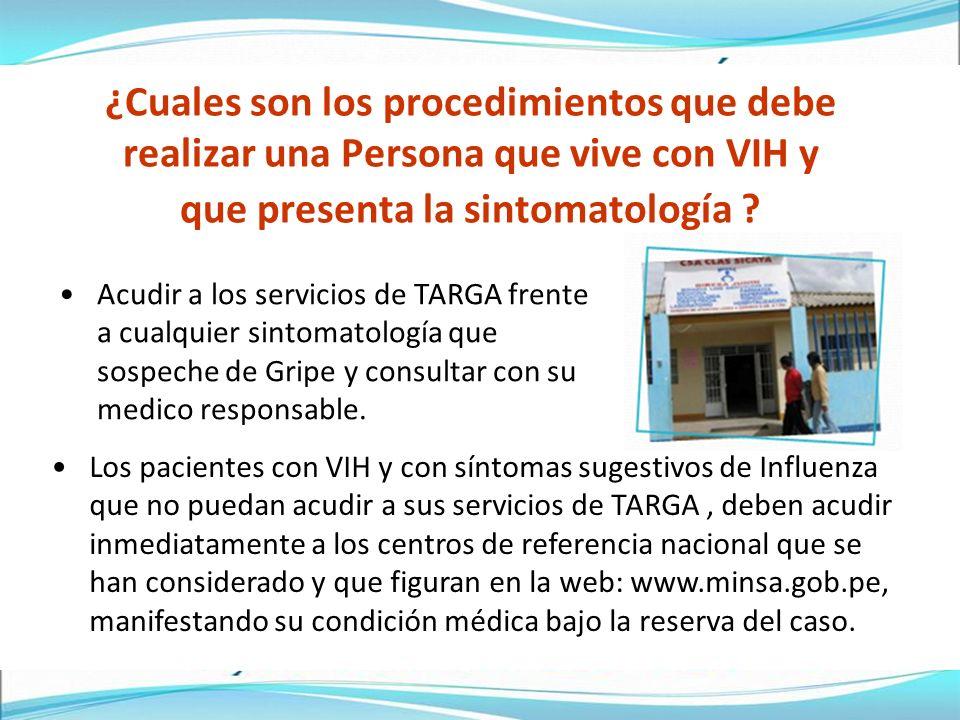 ¿Cuales son los procedimientos que debe realizar una Persona que vive con VIH y que presenta la sintomatología .