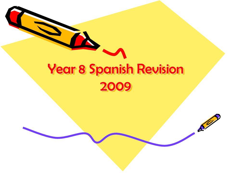 Year 8 Spanish Revision 2009
