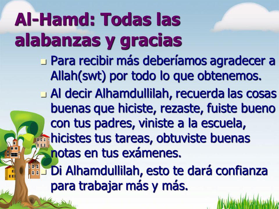 Para recibir más deberíamos agradecer a Allah(swt) por todo lo que obtenemos.