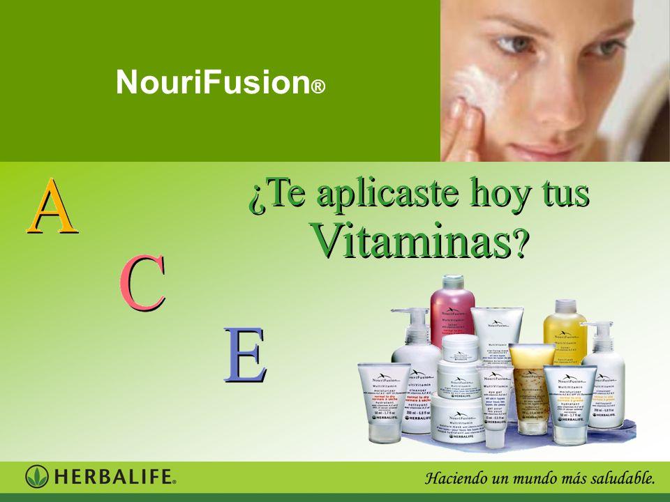 NouriFusion ® Línea de Cuidado de la Piel con Vitaminas Antioxidantes A, C y E Nutrición y Cuidado Básico para tu piel Potenciadores Botánicos de la piel Una perfecta fusión de Naturaleza y Ciencia