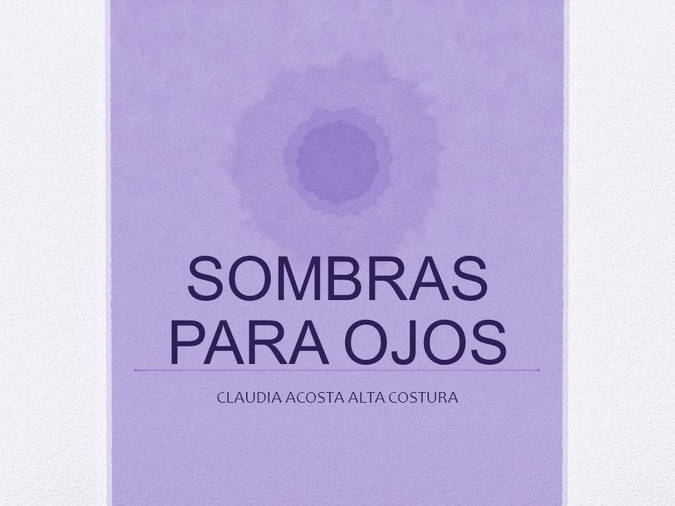SOMBRAS PARA OJOS CLAUDIA ACOSTA ALTA COSTURA