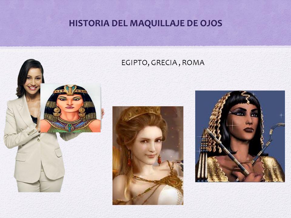HISTORIA Se inicio antes de cristo en los entierros egipcios, se utilizaron sombras de ojos.