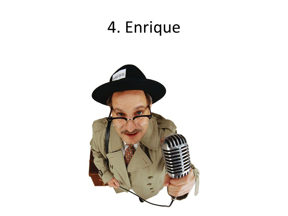 4. Enrique