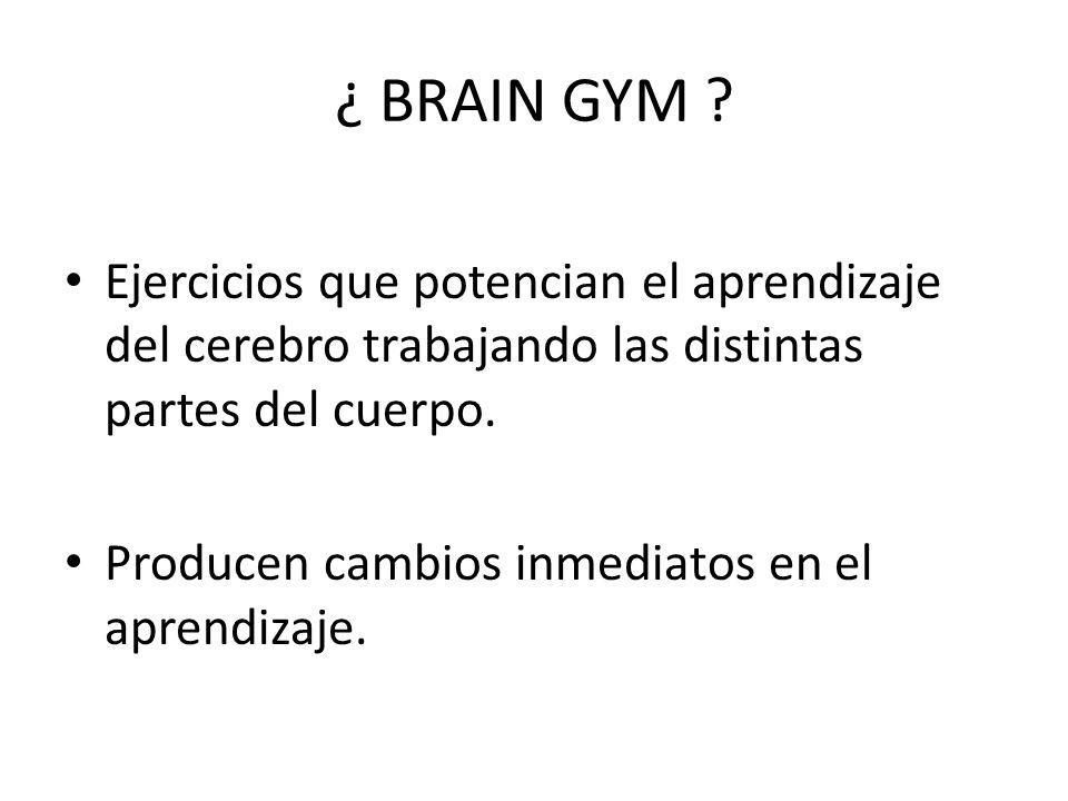 ¿ BRAIN GYM .
