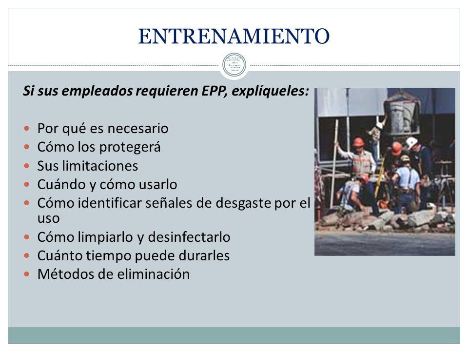 IMPLEMENTACIÓN DE EPP Incluye procedimientos para seleccionar, dar y utilizar el EPP. Primero, evalúe el área de trabajo para determinar si hay (o es