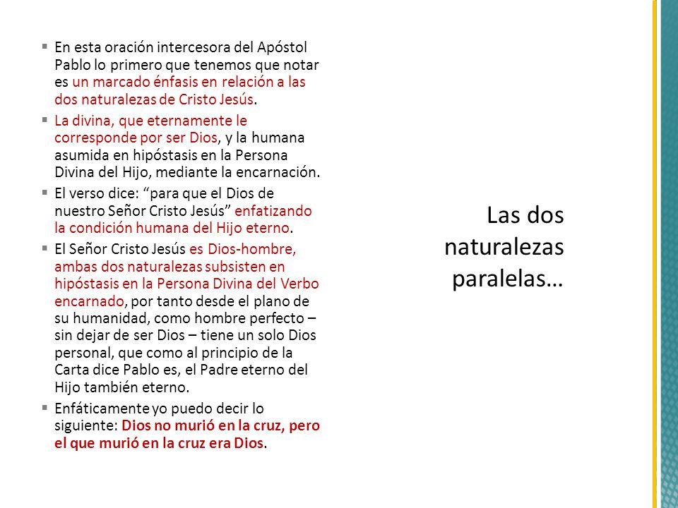 En esta oración intercesora del Apóstol Pablo lo primero que tenemos que notar es un marcado énfasis en relación a las dos naturalezas de Cristo Jesús