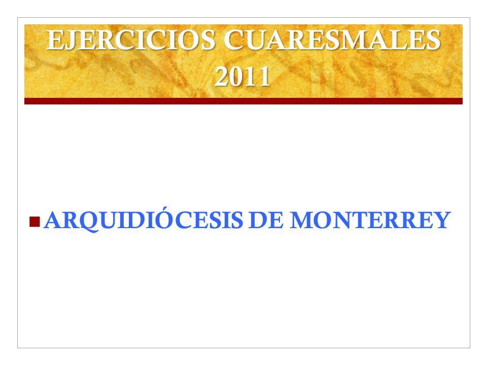 EJERCICIOS CUARESMALES 2011 ARQUIDIÓCESIS DE MONTERREY