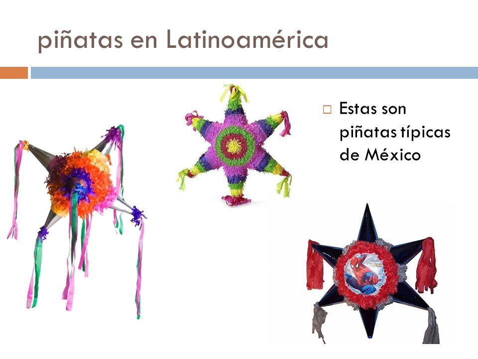 piñatas en Latinoamérica Estas son piñatas típicas de México