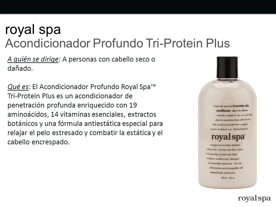 A quién se dirige: A personas con cabello seco o dañado. Qué es: El Acondicionador Profundo Royal Spa Tri-Protein Plus es un acondicionador de penetra