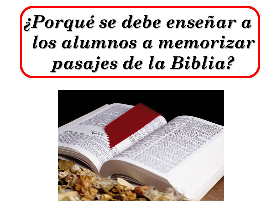 ¿Porqué se debe enseñar a los alumnos a memorizar pasajes de la Biblia?