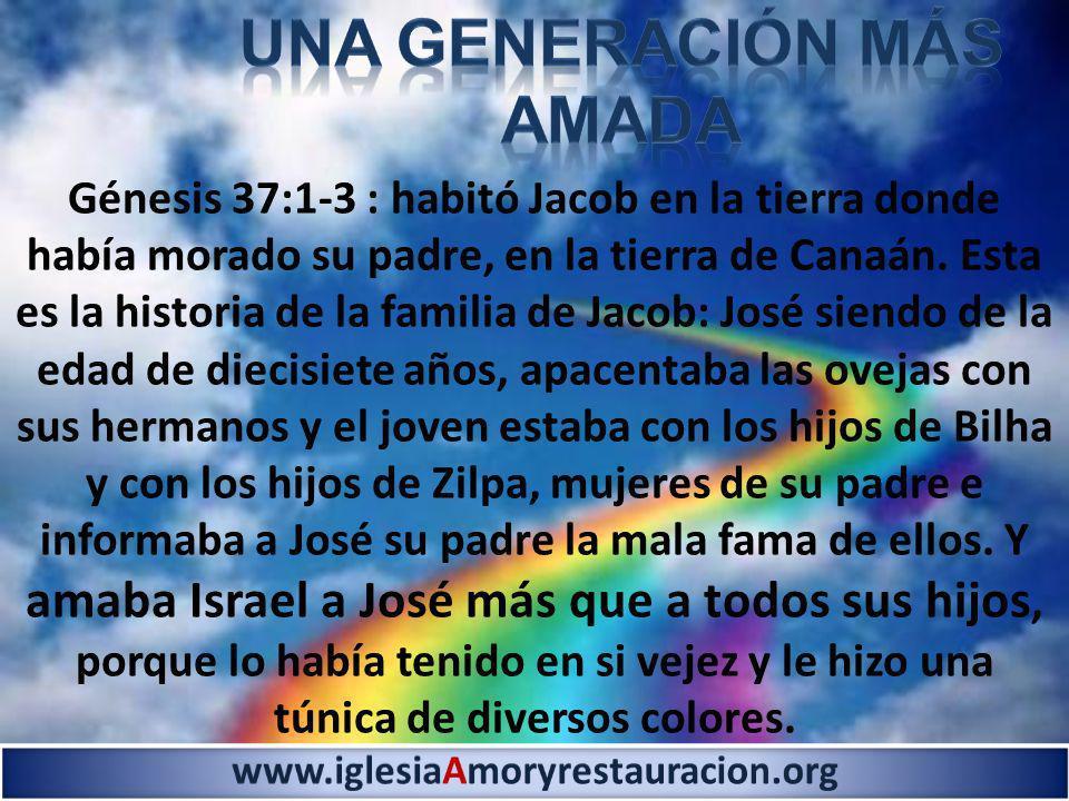 Génesis 37:1-3 : habitó Jacob en la tierra donde había morado su padre, en la tierra de Canaán. Esta es la historia de la familia de Jacob: José siend