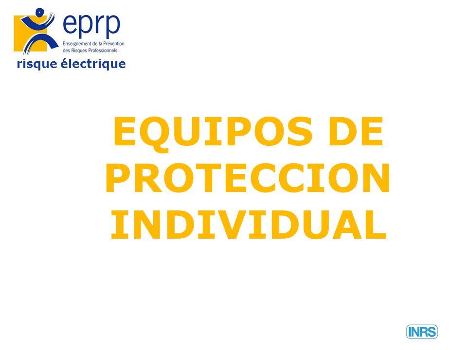 risque électrique EQUIPOS DE PROTECCION INDIVIDUAL