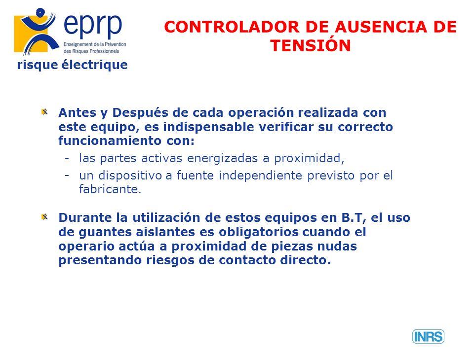 risque électrique Antes y Después de cada operación realizada con este equipo, es indispensable verificar su correcto funcionamiento con: -las partes