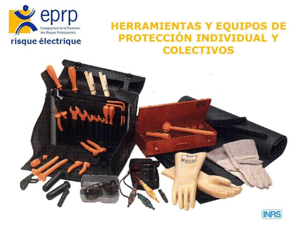risque électrique HERRAMIENTAS Y EQUIPOS DE PROTECCIÓN INDIVIDUAL Y COLECTIVOS