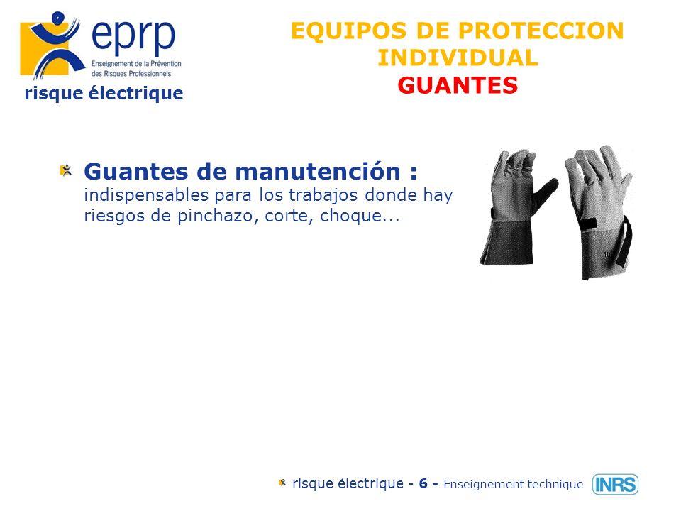 risque électrique risque électrique - 6 - Enseignement technique Guantes de manutención : indispensables para los trabajos donde hay riesgos de pincha