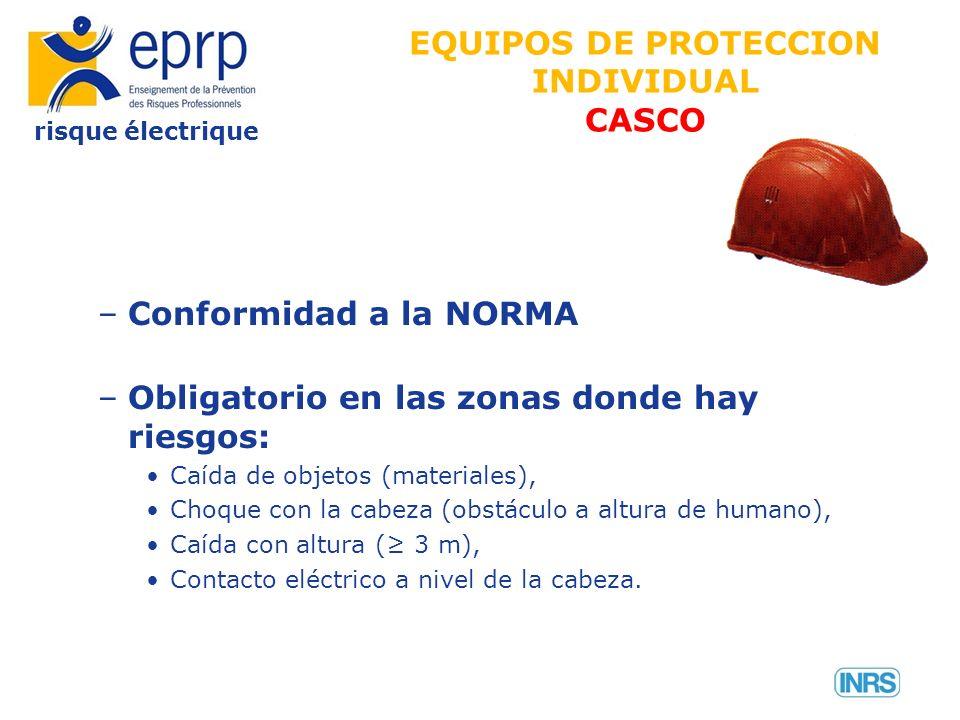 risque électrique –Conformidad a la NORMA –Obligatorio en las zonas donde hay riesgos: Caída de objetos (materiales), Choque con la cabeza (obstáculo