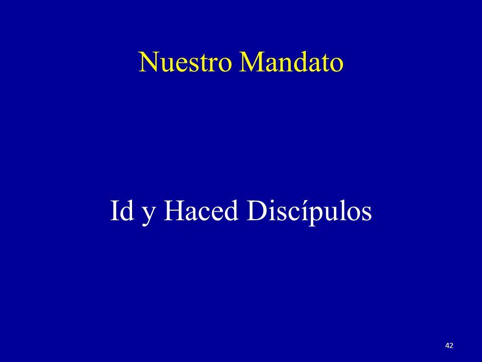 Nuestro Mandato Id y Haced Discípulos 42