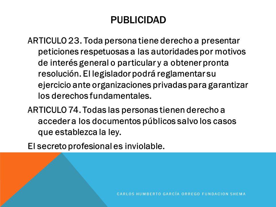 PUBLICIDAD ARTICULO 23. Toda persona tiene derecho a presentar peticiones respetuosas a las autoridades por motivos de interés general o particular y