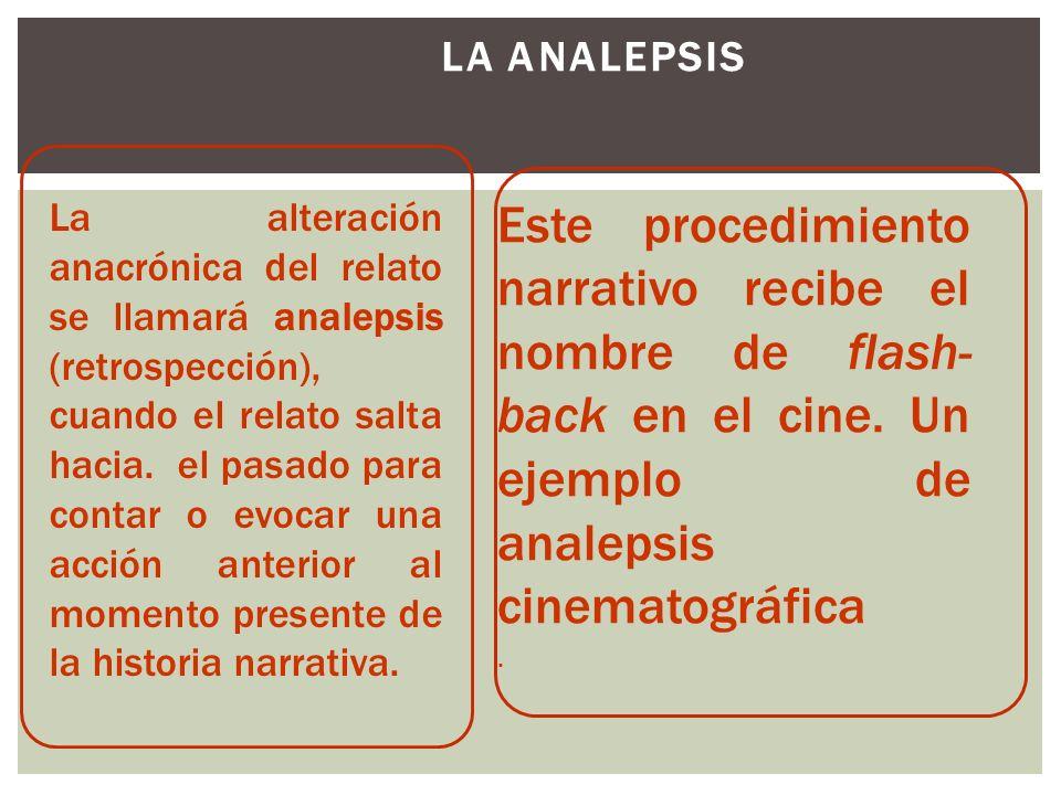 ANACRONÍAS NARRATIVAS El concepto de anacronía narrativa viene a caracterizar un tipo especial de alteraciones temporales que se dan entre el tiempo d