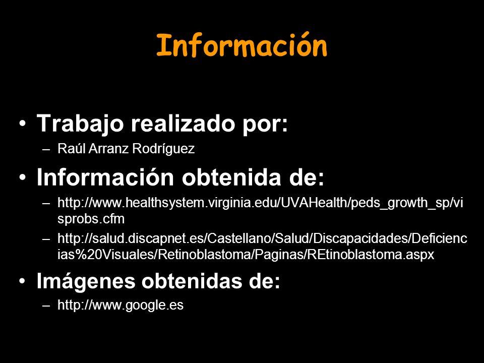 Información Trabajo realizado por: –R–Raúl Arranz Rodríguez Información obtenida de: –h–http://www.healthsystem.virginia.edu/UVAHealth/peds_growth_sp/