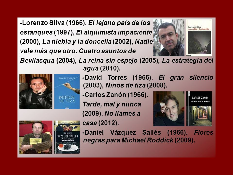 -Lorenzo Silva (1966).