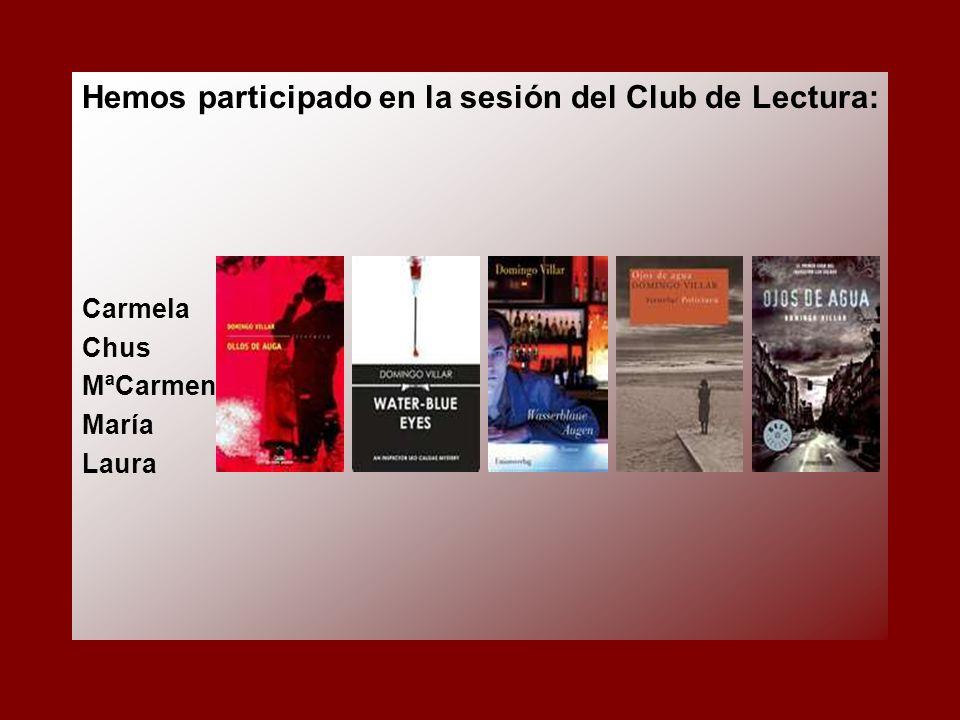 Hemos participado en la sesión del Club de Lectura: Carmela Chus MªCarmen María Laura
