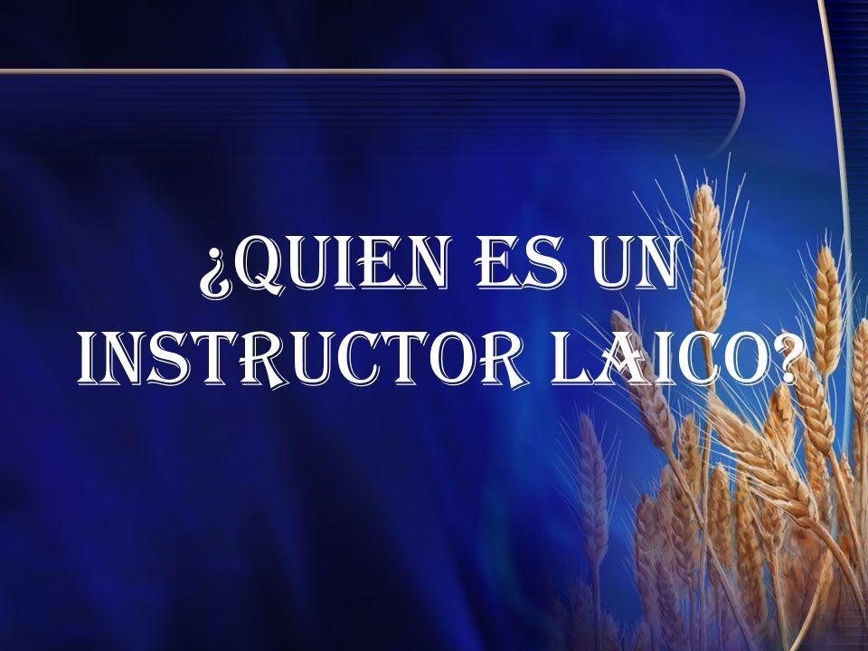 ¿Quien es un Instructor Laico?