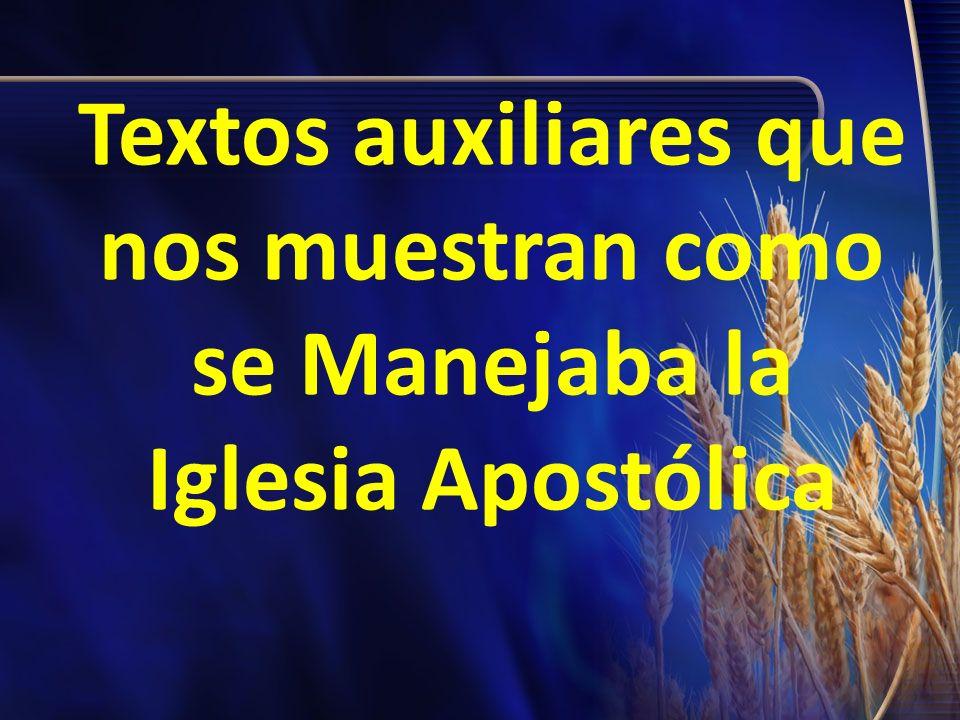 Textos auxiliares que nos muestran como se Manejaba la Iglesia Apostólica