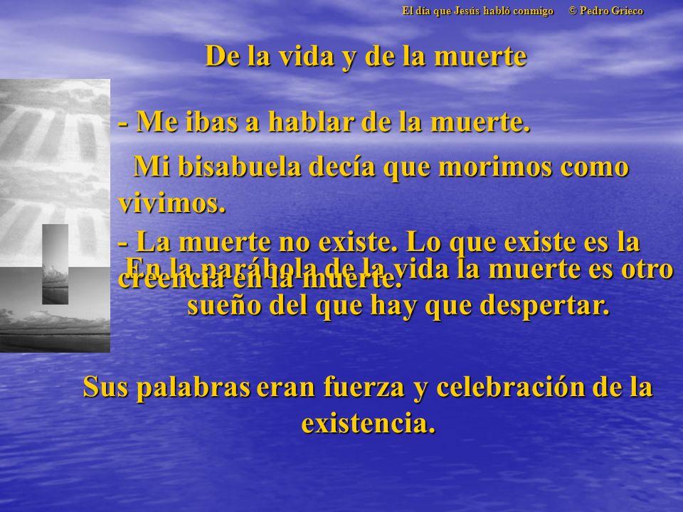 El día que Jesús habló conmigo © Pedro Grieco El éxito y el mundo - Hallar un tesoro, ¿es buena o mala suerte? - ¡Muy buena! - El azar no existe. Lo q