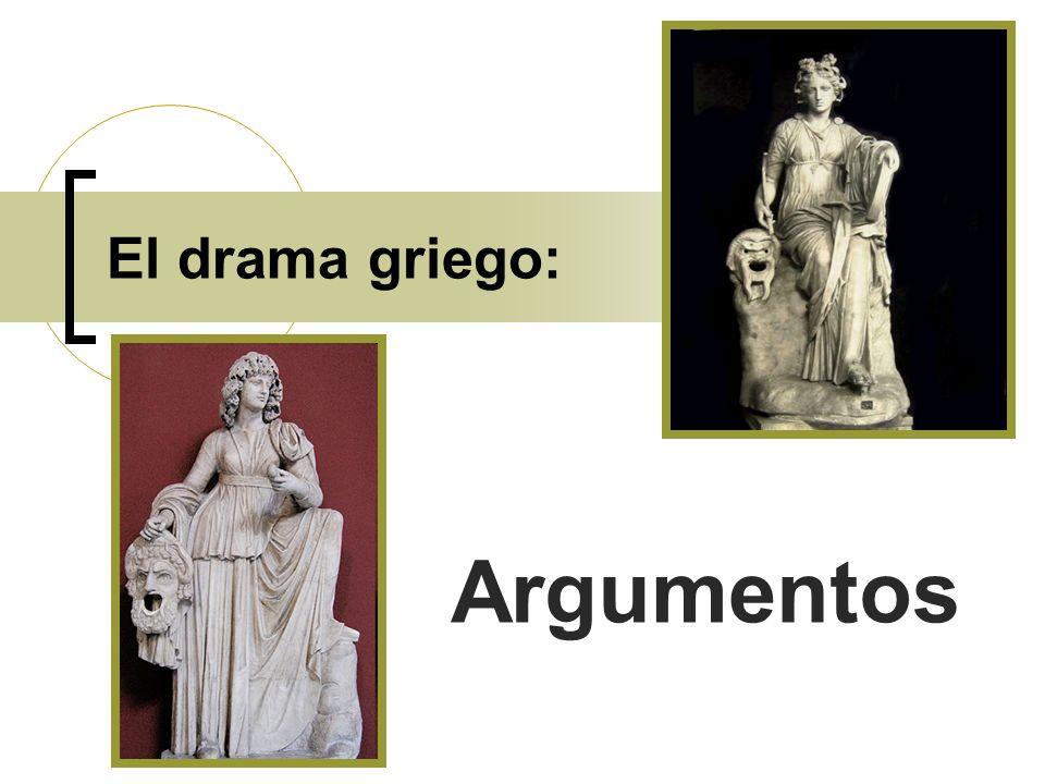El drama griego: Argumentos