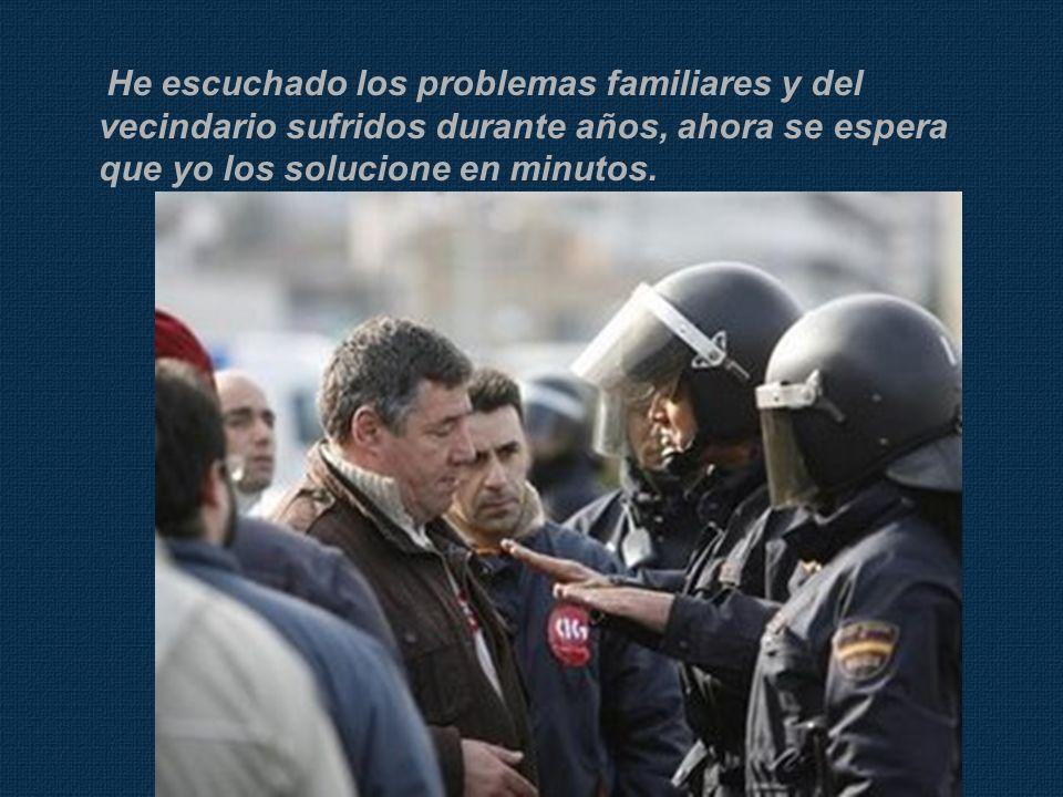 He escuchado a ciudadanos y comerciantes que con derecho se quejan sobre su indefensión ante los delincuentes.