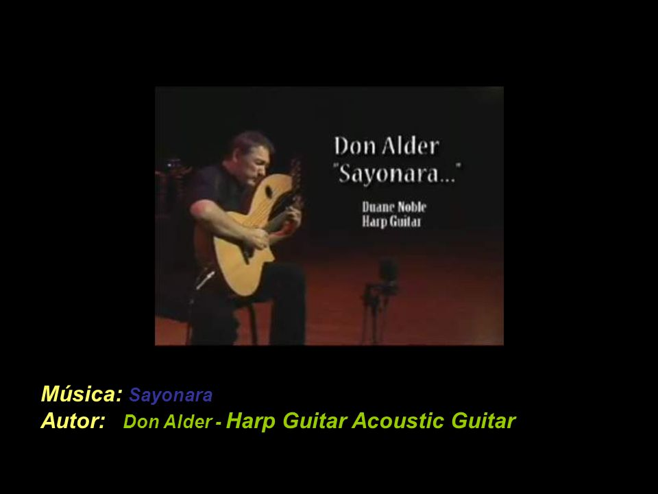Música: Sayonara Autor: Don Alder - Harp Guitar Acoustic Guitar