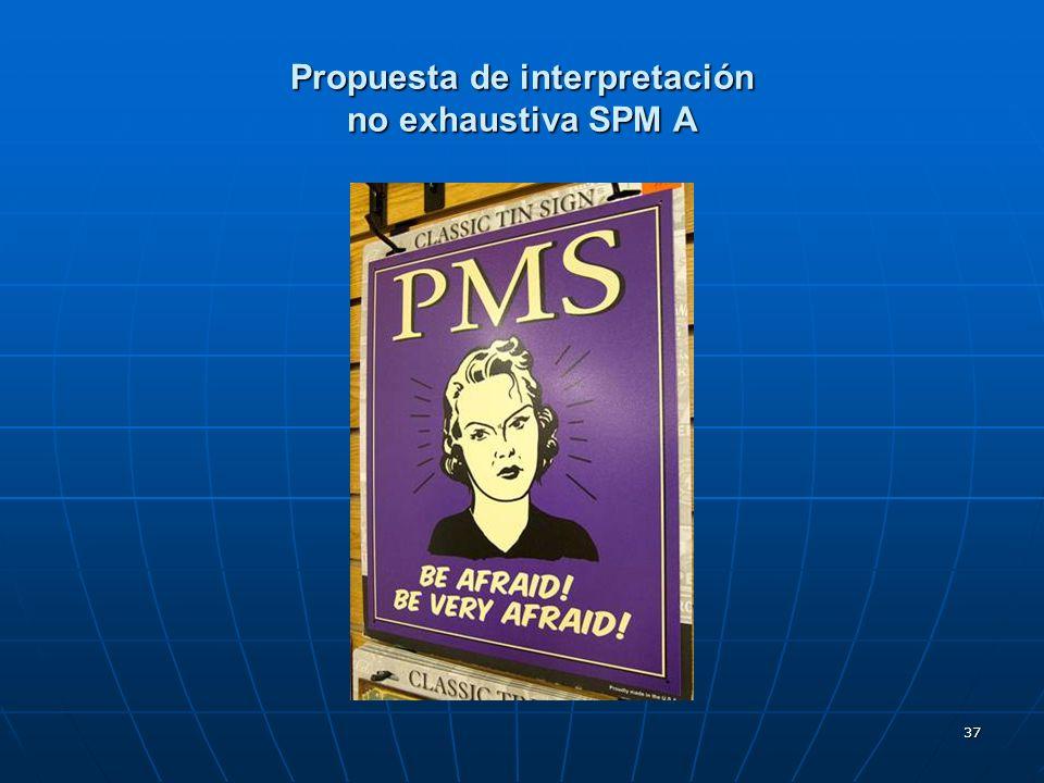 37 Propuesta de interpretación no exhaustiva SPM A