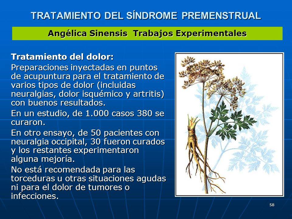 58 TRATAMIENTO DEL SÍNDROME PREMENSTRUAL Tratamiento del dolor: Preparaciones inyectadas en puntos de acupuntura para el tratamiento de varios tipos d
