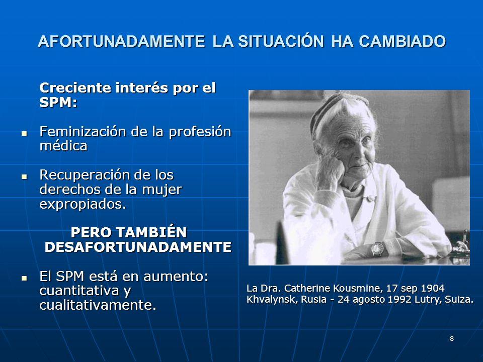 8 AFORTUNADAMENTE LA SITUACIÓN HA CAMBIADO Creciente interés por el SPM: Feminización de la profesión médica Feminización de la profesión médica Recup