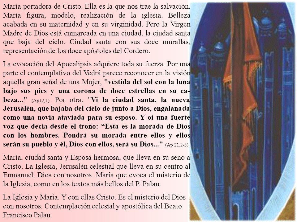 Mandorla: la ciudad María portadora de Cristo. Ella es la que nos trae la salvación. María figura, modelo, realización de la iglesia. Belleza acabada