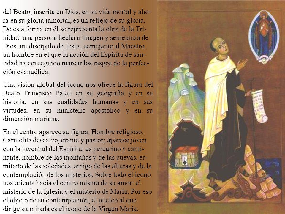 Icono 2 del Beato, inscrita en Dios, en su vida mortal y aho- ra en su gloria inmortal, es un reflejo de su gloria. De esta forma en él se representa